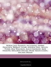 Articles On Modal Jazz Pianists, including: Herbie Hancock, Horace Silver, Andrew Hill, Mccoy Tyner, Mal Waldron, Alice Coltrane, Kate Higgins, Mulgrew Miller, Onaje Allan Gumbs, Michiel Braam