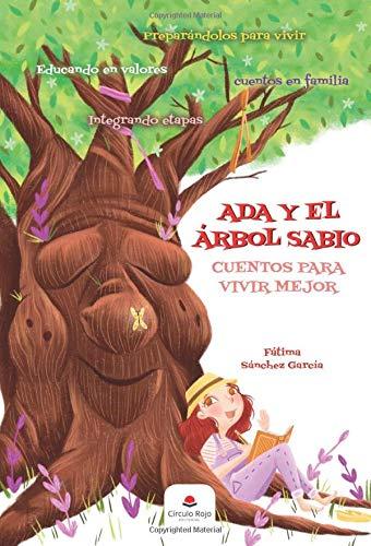 Ada y el árbol sabio: Cuentos para vivir mejor