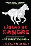 Líneas de Sangre: La Historia Verdadera Sobre El Cartel, El FBI Y La Batalla Por Una Dinastía de...