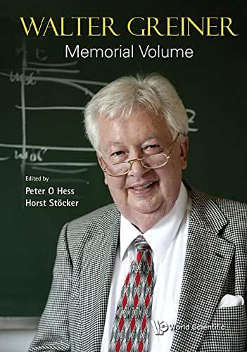 Walter Greiner Memorial Volume (Nuclear Physics) (English Edition)