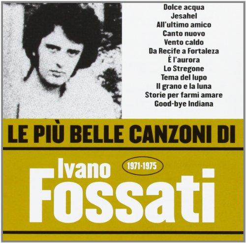 Le Piu' Belle Canzoni Di Ivano Fossati