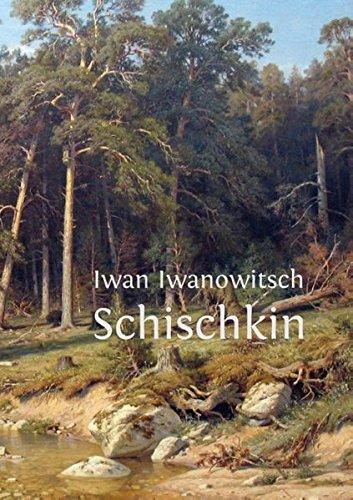 Iwan Iwanowitsch Schischkin: Ein russischer Maler des Realismus.