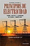Principios de electricidad: Teoría, práctica y ejercicios resueltos y propuestos (Electricidad y Electrónica nº 1)