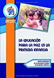 La educación para la paz en la primera infancia (Biblioteca AMEI-WAECE)