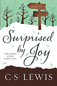 Surprised by Joy: The Shape of My Early Life by [C. S. Lewis]