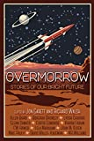 Overmorrow: Stories of Our Bright Future