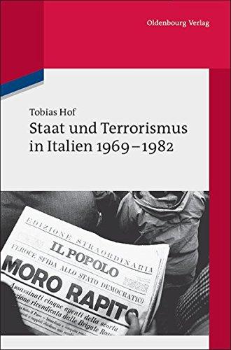 Staat und Terrorismus in Italien 1969-1982 (Quellen und Darstellungen zur Zeitgeschichte, 81, Band 81)