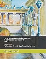 L'assurance vie du patrimoine historique - Du patrimoine à l'assurance vie - Tome 2: Gold Edition : Préface Marc Bruschi - Postface Alain Suguenot (Le financement du patrimoine historique par l'assurance)