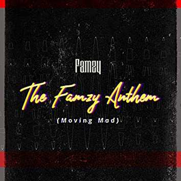 The Famzy Anthem (Moving Mad)