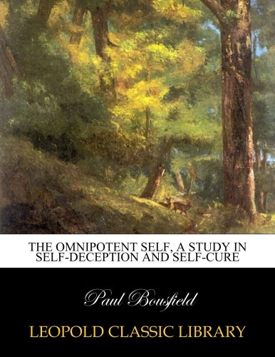 The omnipotent self, a study in self-deception and self-cure