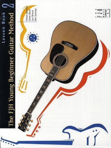The FJH Young Beginner Guitar Method, Lesson Book 2 with 2 CDs by Philip Groeber, David Hoge, Leo Welch, Rey Sanchez(January 1, 2010) Sheet music