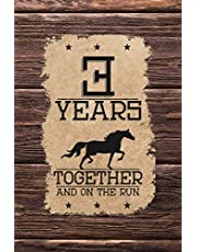 3rd Anniversary Journal: Lined Journal / Notebook - Western Themed 3rd Anniversary Gift - Fun And Practical Alternative to a Card - 3 Years Wedding Anniversary Celebration Gift For Men And Women - 3 Years Together And On The Run