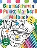 Baumaschinen Punkt Marker Malbuch: Ausmalbuch für Kinder von 2-5 Jahren. Ideal für die Benutzung mit Punktmarkern, Klebepunkten oder zum einfachen ausmalen. Ein perfektes Geschenk für Jungs.