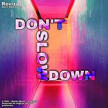 Don't Slow Down