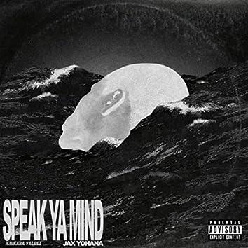 Speak Ya Mind