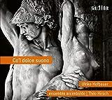 Co´l dolce suono: Unbekannte Klangwelt - Virtuose, venezianische Renaissancemusik