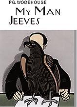 My Man Jeeves (Everyman's Library P G WODEHOUSE)