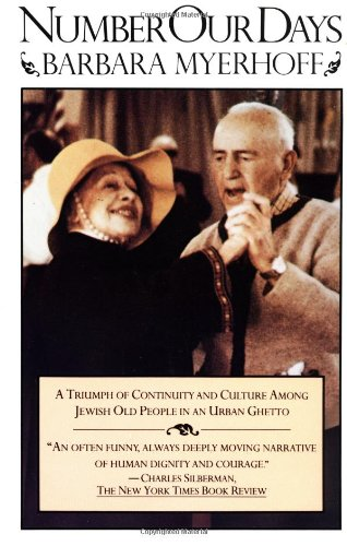 Number Our Days: A Triumph of Continuity and Culture Among Jewish Old People in an Urban Ghetto