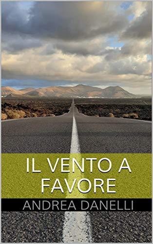 IL VENTO A FAVORE (Italian Edition)