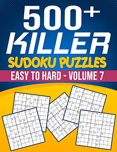 500 Killer Sudoku Volume 7: Fill In Puzzles Book Killer Sudoku Logic 500 Easy To Hard Puzzles For Adults, Seniors And Killer Sudoku lovers Fresh, fun, and easy-to-read