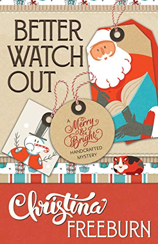 Better Watch Out (A Merry & Bright Handcrafted Mystery Book 2) (English Edition)