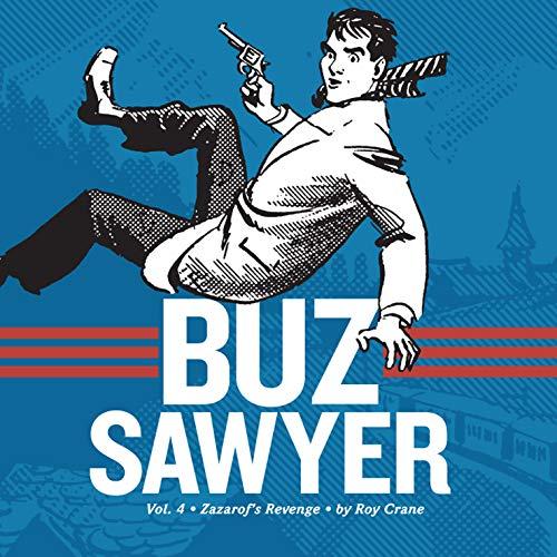 Buz Sawyer, Vol. 4: Zazarof's Revenge (Vol. 4) (Roy Crane's Buz Sawyer)