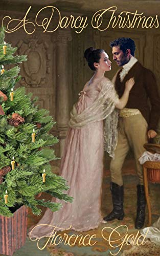 A Darcy Christmas: A Pride and Prejudice Variation by [Florence Gold, A. Lady, Ellen  Pickels]