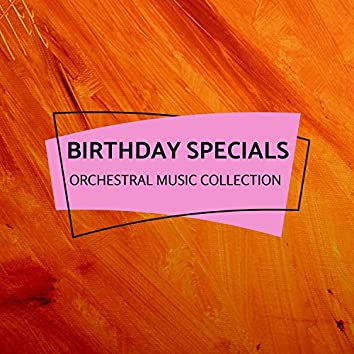 Birthday Specials - Orchestral Music Collection