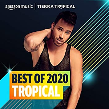 Best of 2020: Tropical
