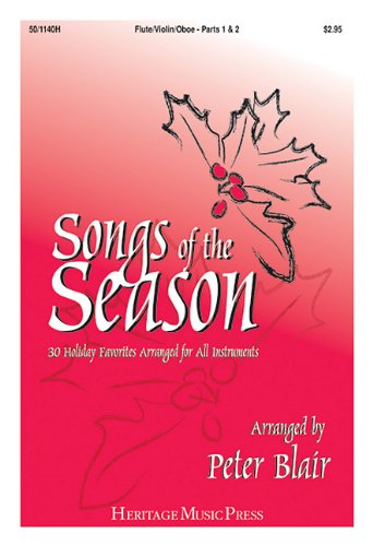Songs of the Season - Flute/Violin/Oboe (Parts 1 & 2): 30 Holiday Favorites Arranged for All Instruments