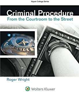 Criminal Procedure: From the Courtroom To the Street (Aspen College)