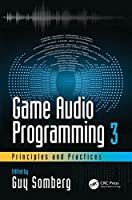 Game Audio Programming 3: Principles and Practices Front Cover