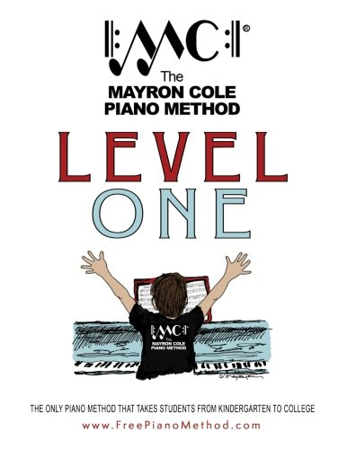 Compare Textbook Prices for Level One Textbook: The Mayron Cole Piano Method Volume 1 2018 Edition ISBN 9781976049309 by Cole, Mayron,Cole, Colleen