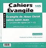 Cahiers Evangile numéro 145 Evangile de Jésus Christ selon saint Jean 2