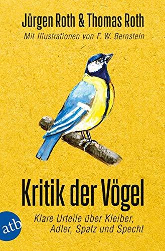 Kritik der Vögel: Klare Urteile über Kleiber, Adler, Spatz und Specht