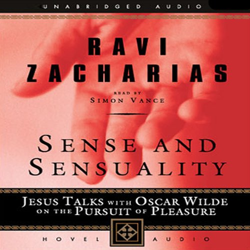 Sense and Sensuality     Jesus Talks with Oscar Wilde on the Pursuit of Pleasure              By:                                                                                                                                 Ravi Zacharias                               Narrated by:                                                                                                                                 Simon Vance                      Length: 1 hr and 58 mins     5 ratings     Overall 4.2