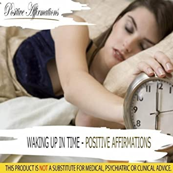 Waking Up in Time - Positive Affirmations