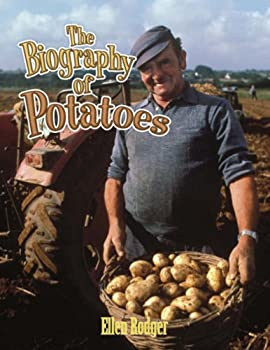 The Biography of Potatoes  How Did That Get Here?