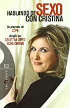Hablando De Sexo Con Cristina/ Talking about sex with Cristina (Ensayos) by Cristina Lopez Schlichting (2007-05-29)