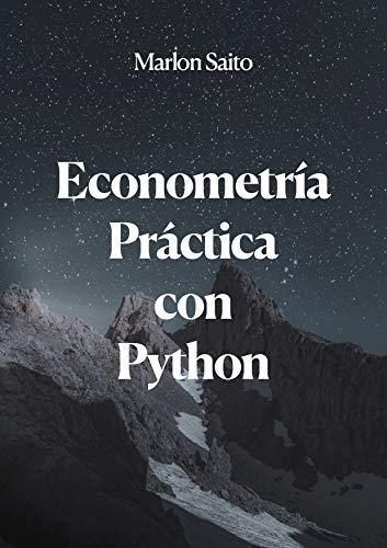 Econometría Práctica con Python (Spanish Edition)