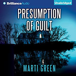 Presumption of Guilt                   By:                                                                                                                                 Marti Green                               Narrated by:                                                                                                                                 Tanya Eby                      Length: 8 hrs and 40 mins     377 ratings     Overall 4.3