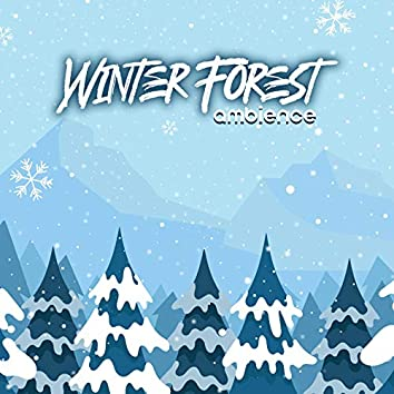 Winter Forest Ambience: Nature Sounds Collection