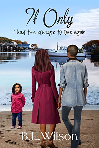 Book: If Only - I had the courage to love again by B.L. Wilson