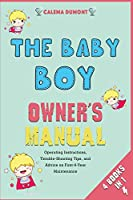 The Baby Boy Owner's Manual [4 in 1]: Operating Instructions, Trouble-Shooting Tips, and Advice on First-6-Year Maintenance