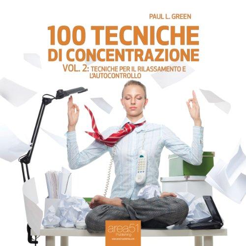 100 tecniche di concentrazione vol. 2 [100 Concentration Techniques Vol. 2] audiobook cover art