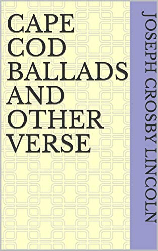 Cape Cod Ballads and Other Verse (English Edition)