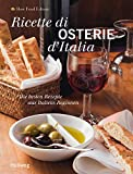 Ricette di Osterie d'Italia: Die besten Rezepte aus Italiens Regionen
