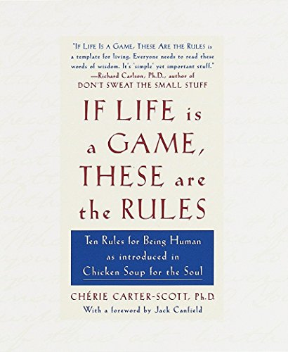 If Life Is a Game, These Are the Rules: Ten Rules for...