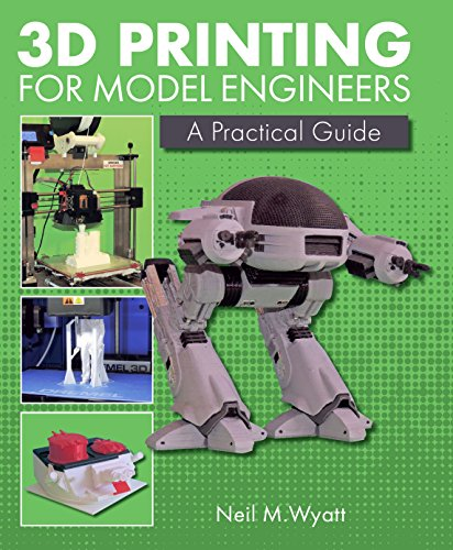 3D Printing for Model Engineers: A Practical Guide (English Edition)