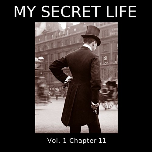 My Secret Life: Volume One Chapter Eleven audiobook cover art